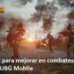 mejorar en combates PvP en PUBG Mobile